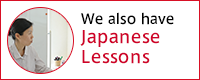 We also have Japanese Lessons